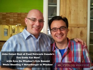 John Catucci at Motorburger in Windsor with Eric Bonnici