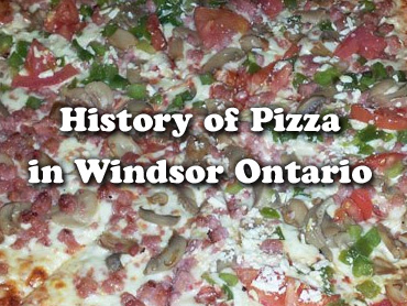 The History of Pizza in Windsor Ontario