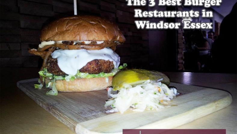 The 3 Best Burger Restaurants in Windsor Essex