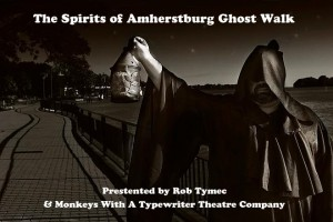 The Spirits of Amherstburg Ghost Walking Tours