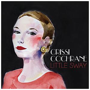 Little Sway Album Cover by Crissi Cochrane