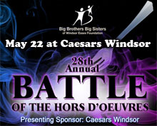 Battle of the Hors D'oeuvres at Caesars Windsor in support of Big Brothers Big Sisters or Windsor Essex