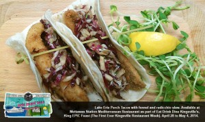 Lake Erie Perch Tacos part of Mettawas Station's prix fixe menu for the inaugural King EPIC Feast.