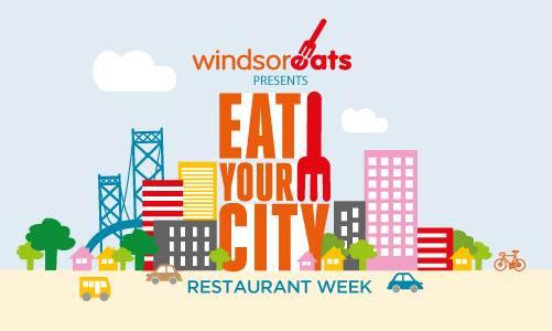 Windsor Eats presents Eat Your City Restaurant Week