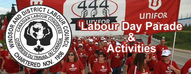 Labour Day Parade Windsor and District Labour Council