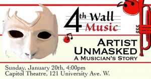 Artists Unmasked, a 4th Wall Music Concert.