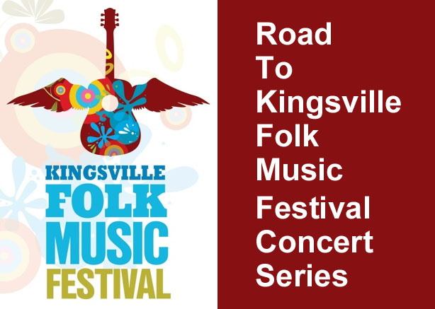 Road to Kingsville Folk Music Festival Concert Series