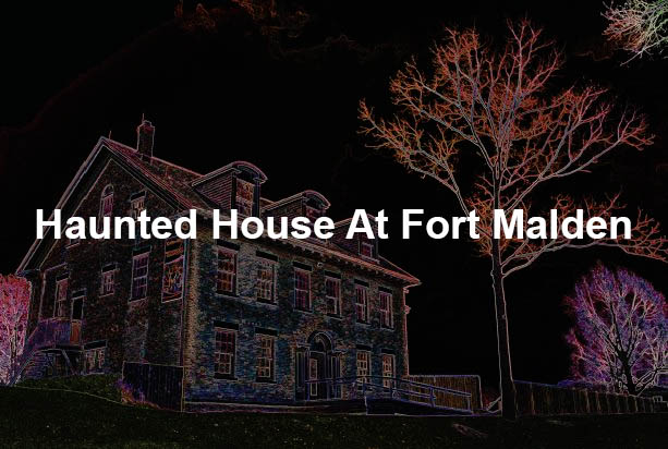 Haunted House At Fort Malden