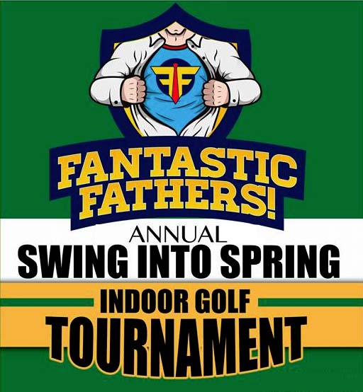 Fantastic Fathers Annual Swing Into Spring Indoor Golf Tournament