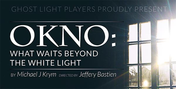 Ghost Light Players Present OKNO