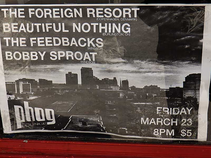 Poster: The Foreign Resort (Copenhagen, Denmark), Beautiful Nothing (Burlington, ON), The Feedbacks (Windsor), and Bobby Sproat (Windsor) at Phog Lounge on March 23, 2018.
