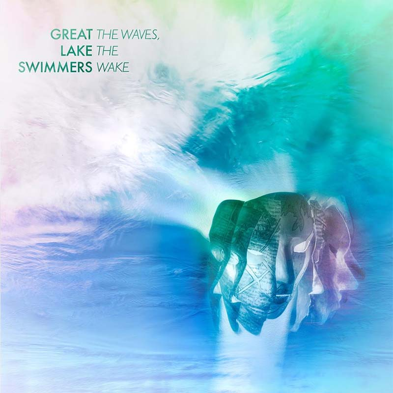 Great Lake Swimmers Album The Waves The Wake to be released in August of 2018