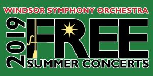 Windsor Symphony Orchestra Free Summer Concert Series Poster