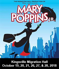 Mary Poppins Jr. Kingsville Migration Hall