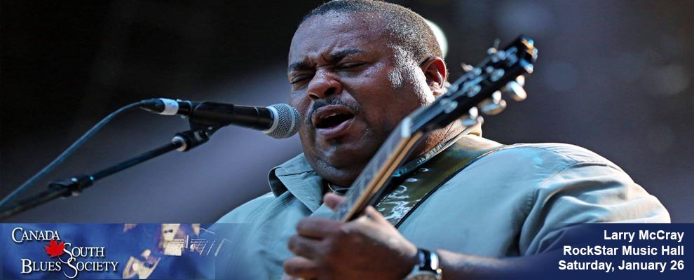 Larry McCray presented by the Canada South Blues Society