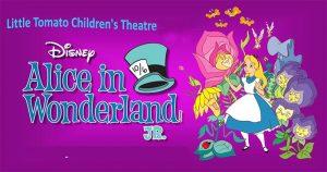 Alice in Wonderland Jr. Poster Little Tomato Theatre Company