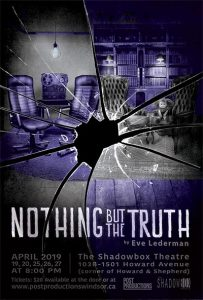 Nothing But The Truth Presented by Post Productions Windsor