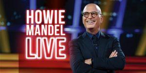 Howie Mandel Live at Caesars Windsor