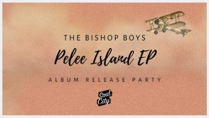 The Bishop Boys Pelee Island EP Release Concert Poster