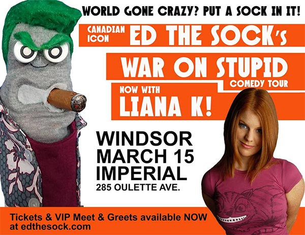 Poster: Ed The Sock War On Stupid Tour With Liana K Comes To Windsor