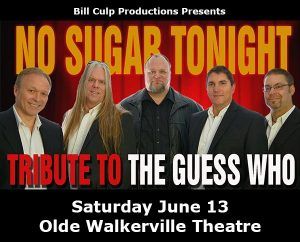 No Sugar Tonight: Guess Who, Bachman Turner Overdrive & Burton Cummings Tribute Poster at the Olde Walkerville Theatre