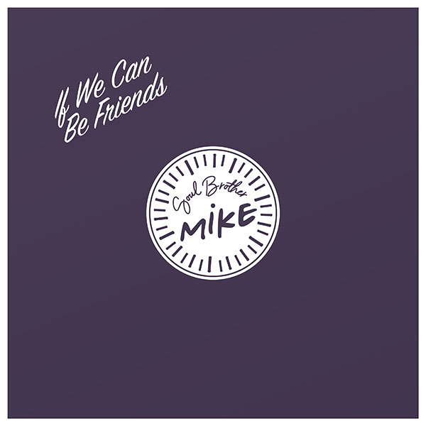 Soul Brother Mike, If We Can Be Friends Cover Art